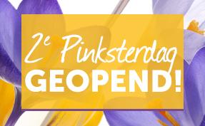 2e Pinksterdag Geopend!
